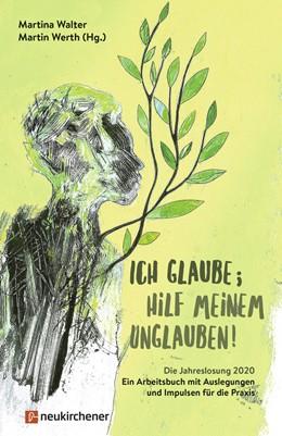 Abbildung von Walter / Werth | Ich glaube; hilf meinem Unglauben! | 1. Auflage | 2019 | beck-shop.de