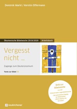Abbildung von Markl / Offermann | Vergesst nicht... | 2019 | Arbeitsbuch - Zugänge zum Deut...