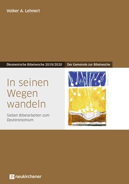 Abbildung von Lehnert | In seinen Wegen wandeln | 1. Auflage | 2019 | beck-shop.de