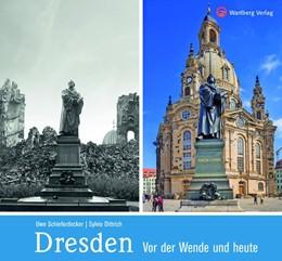 Abbildung von Schieferdecker / Dittrich | Dresden | 2019 | Vor der Wende und heute