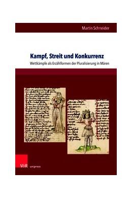 Abbildung von Schneider | Kampf, Streit und Konkurrenz | 2019 | Wettkämpfe als Erzählformen de...