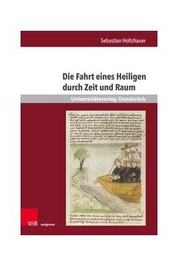 Abbildung von Holtzhauer   Die Fahrt eines Heiligen durch Zeit und Raum   2019   Untersuchungen ausgewählter Re...