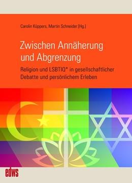 Abbildung von Küppers / Schneider   Zwischen Annäherung und Abgrenzung   1. Auflage   2021   beck-shop.de