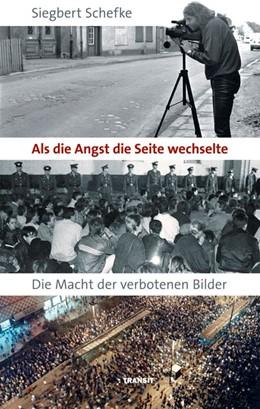 Abbildung von Schefke / Martell   Als die Angst die Seite wechselte   2019   Die Macht der verbotenen Bilde...