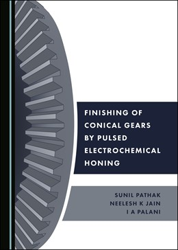 Abbildung von Pathak / Jain   Finishing of Conical Gears by Pulsed Electrochemical Honing   1. Auflage   2019   beck-shop.de
