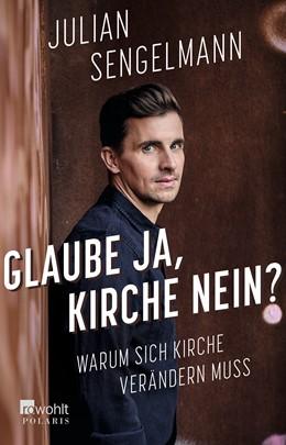 Abbildung von Sengelmann | Glaube ja, Kirche nein? | 1. Auflage | 2020 | beck-shop.de