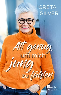 Abbildung von Silver   Alt genug, um mich jung zu fühlen   3. Auflage   2019   beck-shop.de