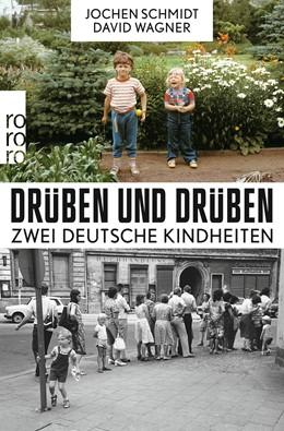 Abbildung von Schmidt / Wagner   Drüben und drüben   2. Auflage   2019   Zwei deutsche Kindheiten