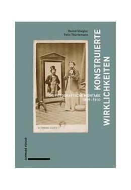 Abbildung von Stiegler / Thürlemann | Konstruierte Wirklichkeiten | 2019 | Die fotografische Montage 1839...