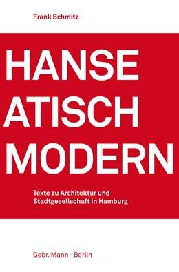 Abbildung von Schmitz   Hanseatisch modern   2019   Texte zu Architektur und Stadt...