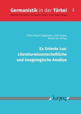 Abbildung von Sari / Cosan / Dagabakan | Ex Oriente Lux: Literaturwissenschaftliche und imagologische Ansätze | 2019 | 2