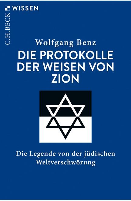 Cover: Wolfgang Benz, Die Protokolle der Weisen von Zion