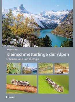 Abbildung von Schmid | Kleinschmetterlinge der Alpen | 2019 | Verbreitung, Lebensraum, Biolo...
