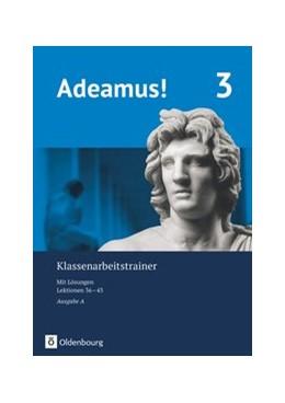 Abbildung von Adeamus! - Ausgabe A - Latein als 2. Fremdsprache. Klassenarbeitstrainer 3 mit Lösungsbeileger | 1. Auflage | 2020 | beck-shop.de