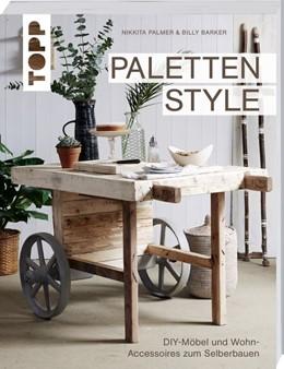 Abbildung von Palmer / Barker | Paletten Style | 1. Auflage | 2019 | beck-shop.de