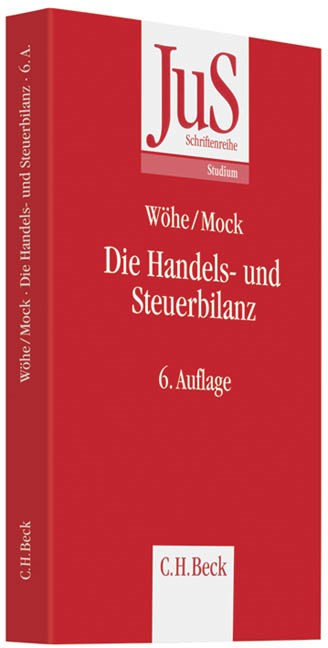 Die Handels- und Steuerbilanz | Wöhe / Mock | 6., aktualisierte und erweiterte Auflage, 2010 | Buch (Cover)