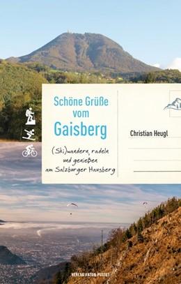 Abbildung von Heugl | Schöne Grüße vom Gaisberg | 2019 | (Ski)wandern, radeln und genie...
