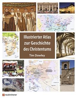 Abbildung von Dowley | Illustrierter Atlas zur Geschichte des Christentums | 2019