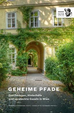 Abbildung von Hasmann | Geheime Pfade durch Wien | 1. Auflage | 2019 | beck-shop.de