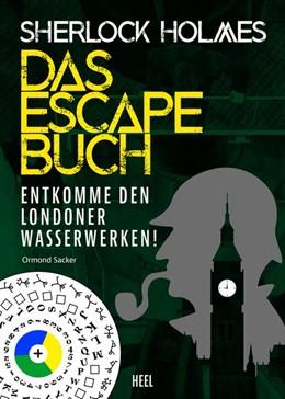 Abbildung von Sacker   Sherlock Holmes - Das Escape Buch   1. Auflage   2019   beck-shop.de