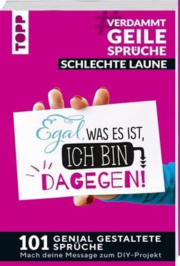 Abbildung von Pypke   #VerdammtGeileSprüche SCHLECHTE LAUNE. Egal was es ist, ich bin dagegen   1. Auflage   2019   beck-shop.de