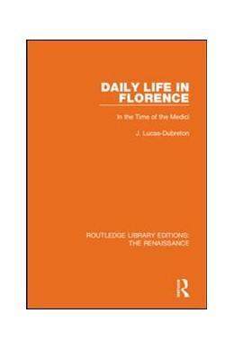 Abbildung von Lucas-Dubreton | Daily Life in Florence | 1. Auflage | 2019 | beck-shop.de