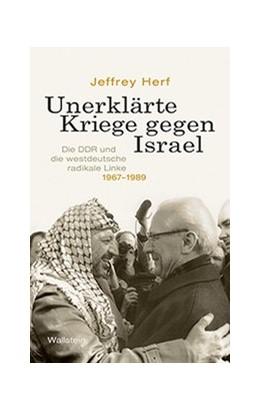 Abbildung von Herf   Unerklärte Kriege gegen Israel   2019   Die DDR und die westdeutsche r...
