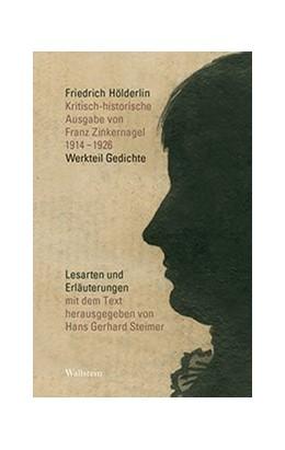 Abbildung von Hölderlin / Steimer   Kritisch-historische Ausgabe von Franz Zinkernagel   2019   1914-1926 Werkteil Gedichte