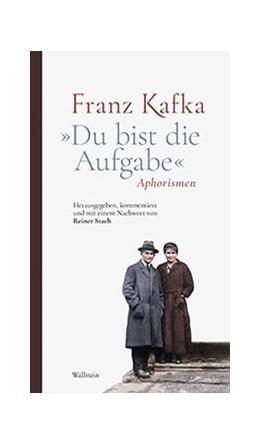Abbildung von Kafka / Stach | »Du bist die Aufgabe« | 2019 | Aphorismen