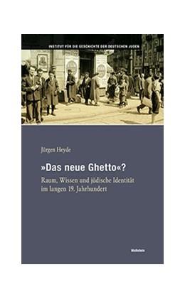 Abbildung von Heyde | »Das neue Ghetto«? | 2019 | Raum, Wissen und jüdische Iden... | 51