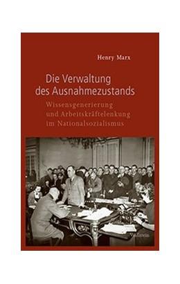 Abbildung von Marx | Die Verwaltung des Ausnahmezustands | 2019 | Wissensgenerierung und Arbeits...