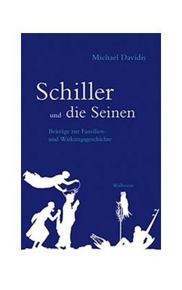 Abbildung von Davidis | Schiller und die Seinen | 1. Auflage | 2019 | beck-shop.de