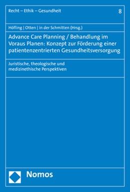 Abbildung von Höfling / Otten / in der Schmitten (Hrsg.) | Advance Care Planning / Behandlung im Voraus Planen: Konzept zur Förderung einer patientenzentrierten Gesundheitsversorgung | 2019 | Juristische, theologische und ...
