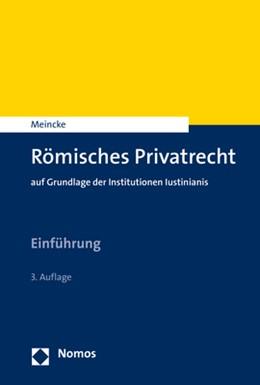 Abbildung von Meincke | Römisches Privatrecht | 3. Auflage | 2019 | auf Grundlage der Institutione...