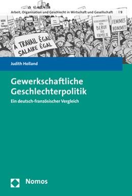 Abbildung von Holland | Gewerkschaftliche Geschlechterpolitik | 2019 | Ein deutsch-französischer Verg...