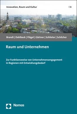 Abbildung von Brandt / Dahlbeck / Flögel | Raum und Unternehmen | 2019 | Zur Funktionsweise von Unterne...