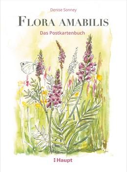 Abbildung von Sonney | Flora amabilis - Das Postkartenbuch | 1. Auflage | 2019 | beck-shop.de