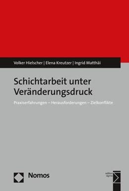 Abbildung von Hielscher / Kreutzer | Schichtarbeit unter Veränderungsdruck | 1. Auflage | 2019 | beck-shop.de