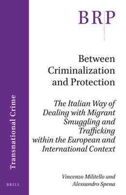 Abbildung von Militello / Spena | Between Criminalization and Protection | 2019 | The Italian Way of Dealing wit...