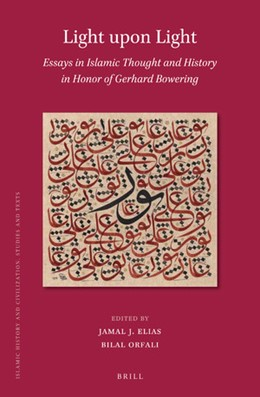 Abbildung von Elias / Orfali | Light upon Light: Essays in Islamic Thought and History in Honor of Gerhard Bowering | 2019 | 164