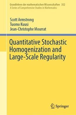 Abbildung von Armstrong / Kuusi / Mourrat | Quantitative Stochastic Homogenization and Large-Scale Regularity | 1st ed. 2019 | 2019