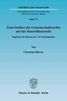 Abbildung von Bärenz | Zum Einfluss des Gemeinschaftsrechts auf das Steuerbilanzrecht | 2004 | Zugleich ein Beitrag zur Verwe... | 79