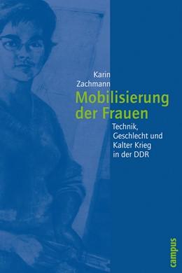 Abbildung von Zachmann | Mobilisierung der Frauen | 2004 | Technik, Geschlecht und Kalter... | 44