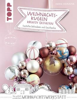 Abbildung von Dohmeyer | Weihnachtskugeln kreativ gestalten (kreativ.kompakt.) | 1. Auflage | 2019 | beck-shop.de