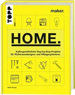 Abbildung von Maker. Home.   2019   Außergewöhnliche Step-by-Step-...