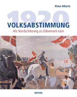 Abbildung von Alberts | Volksabstimmung 1920 | 2019 | Als Nordschleswig zu Dänemark ...