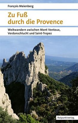 Abbildung von Meienberg   Zu Fuß durch die Provence   1. Auflage 2019   2019   Weitwandern zwischen Mont Vent...