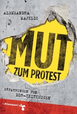 Abbildung von Majzlic   Mut zum Protest   2019   Erfahrungen von DDR-Zeitzeugen