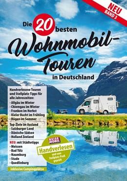 Abbildung von Die 20 besten Wohnmobil-Touren in Deutschland | 1. Auflage | 2019 | Band 3