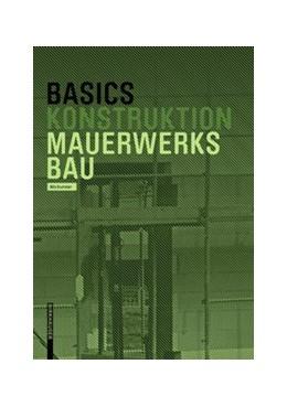 Abbildung von Kummer / Bielefeld | Basics Mauerwerksbau | 1. Auflage | 2019 | beck-shop.de